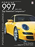 Porsche 997 2004-2012: Porsche Excellence - The Essential Companion by Adrian Streather (2016-07-15)