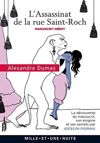 L'Assassinat de la rue Saint-Roch: Manuscrit inédit. La découverte du manuscrit, son énigme et ses secrets par Jocelyn Fiorina