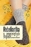 Rebeliantka o zmarznietych stopach / Rebell med frusna fötter (Swedish Edition)