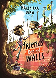 Friends Behind Walls
