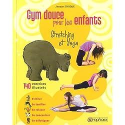 Yoga et gym douce pour les enfants : 140 exercices illustrés