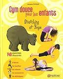 Telecharger Livres Yoga et gym douce pour les enfants 140 exercices illustres (PDF,EPUB,MOBI) gratuits en Francaise