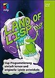 Land of Lisp: Lisp-Programmierung einfach lernen und originelle Spiele programmieren (mitp Professional)