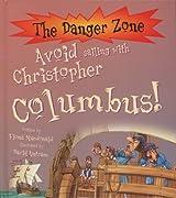 Avoid Sailing with Christopher Columbus! (Danger Zone) (The Danger Zone)