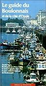 Le guide du Boulonnais et de la Côte d'Opale par Arban