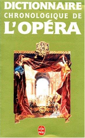 L'Opéra: Dictionnaire chronologique de 1597 à nos jours