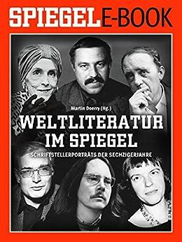 weltliteratur-im-spiegel-band-2-schriftstellerportrts-der-sechzigerjahre-ein-spiegel-e-book
