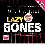 [(Lazybones)] [ By (author) Mark Billingham, Read by Stephen Perring ] [November, 2010]