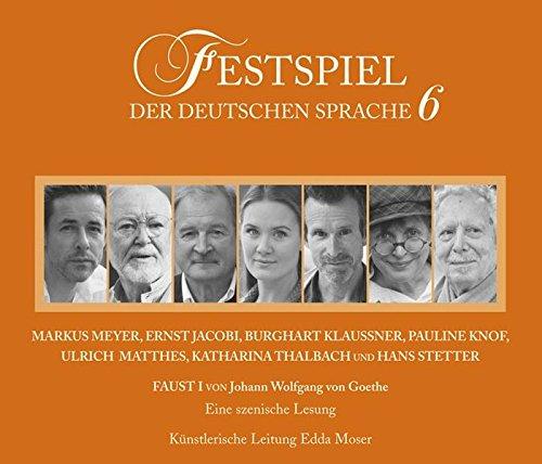 Festspiel der deutschen Sprache 6: Faust I.