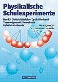 Physikalische Schulexperimente, 3 Bde., Bd.3, Elektrizitätslehre / Optik / Mechanik / Thermodynamik / Kernphysik / Relativitätstheorie