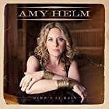 Didn't It Rain by Amy Helm (2015-08-03)