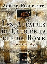 Les Affaires du Club de la rue de Rome : Janvier-août 1891 par  Luvan