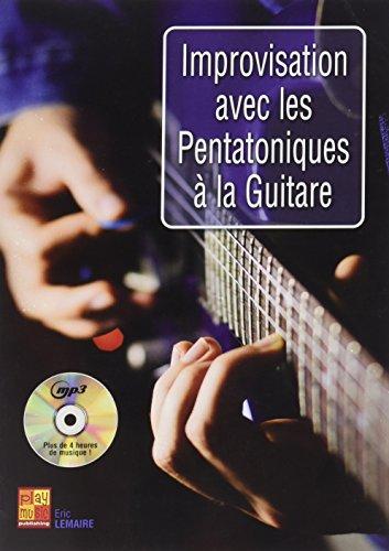 Improvisation avec les pentatoniques à la guitare (1 Livre + 1 CD) par Eric Lemaire