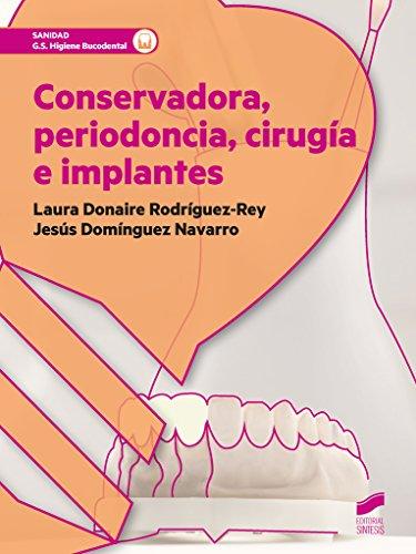 Conservadora, periodoncia, cirugía e implantes (Sanidad) por Laura/Domínguez Navarro, Jesús Donaire Rodríguez-Rey