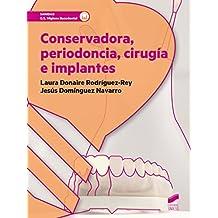 Conservadora, periodoncia, cirugía e implantes (Sanidad)