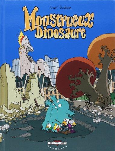 Monstrueux, Tome 4 : Monstrueux dinosaure