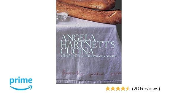Angela Hartnett\'s Cucina: Three Generations of Italian Family ...