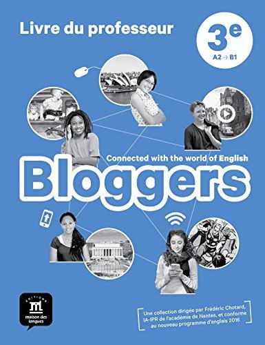 Anglais 3e Bloggers : Livre du professeur
