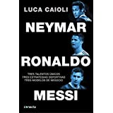 Neymar, Ronaldo , Messi: Tres talentos únicos. Tres estrategias deportivas. Tres modelos de negocio (CONECTA, Band 300001)