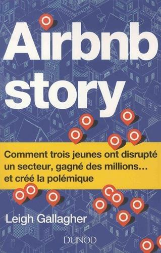 Airbnb Story : Comment trois jeunes ont disrupté un secteur, gagné des millions... et créé la polémique