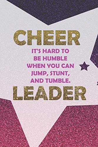 e Humble When You Can Jump, Stunt, And Tumble. Leader: Blank Lined Notebook Journal Diary Composition Notepad 120 Pages 6x9 Paperback ( Cheerleader ) Pink Star ()