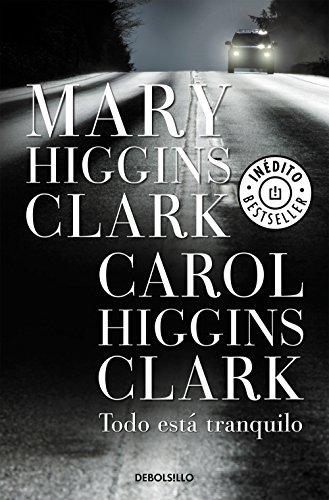 Todo está tranquilo eBook: Clark, Mary Higgins, Carol Higgins ...