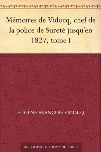Couverture du livre Mémoires de Vidocq, chef de la police de Sureté jusqu'en 1827, tome I