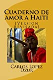 Cuaderno de amor a Haiti: [Version revisada]