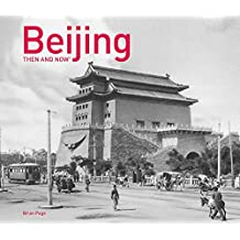 BEIJING THEN & NOW(R) (Then and Now#174;)