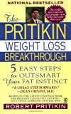 Telecharger Livres The Pritikin Weight Loss Breakthrough 5 Easy Steps to Outsmart Your Fat Instinct (PDF,EPUB,MOBI) gratuits en Francaise