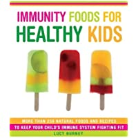 Immunity Foods for Healthy Kids: More Than 250 Natural Foods