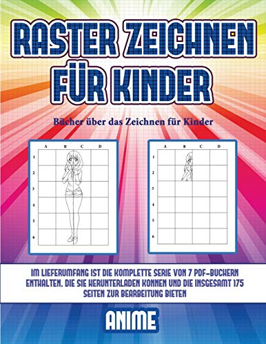 Bücher über das Zeichnen für Kinder (Raster zeichnen für Kinder - Anime): Dieses Buch bringt Kindern bei, wie man Comic-Tiere mit Hilfe von Rastern zeichnet