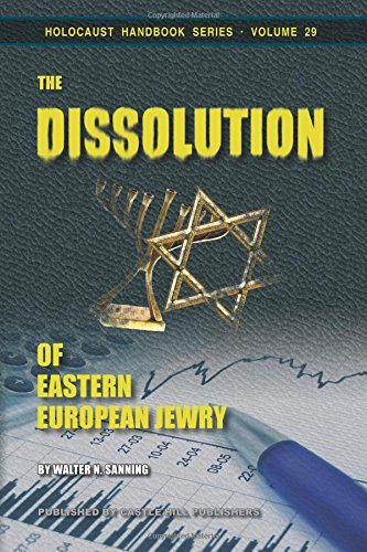 The Dissolution of Eastern European Jewry: Volume 29 (Holocaust Handbooks)