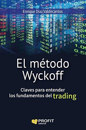 El método Wyckoff: Claves para entender los fundamentos del trading par Enrique Díaz Valdecantos