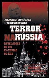 Terror na Rússia - Revelações de um ex-espião do KGB (Portuguese Edition)