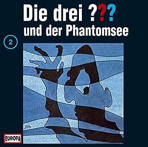 Die Drei Fragezeichen Folge 2 Und Der Phantomsee Die