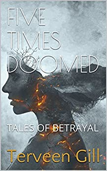 FIVE TIMES DOOMED: Tales of Betrayal by [Gill, Terveen]