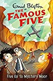 Five Go to Mystery Moor: 13 (The Famous Five Series)