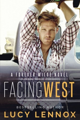 Facing West: A Forever Wilde Novel: Volume 1