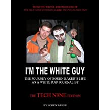 I'm The White Guy - The Tech N9ne Edition (English Edition)