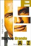 MARLON BRANDO (Todo sobre...)
