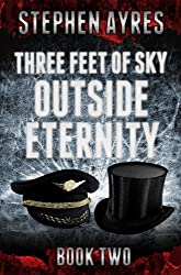 Outside Eternity: Three Feet of Sky: Book Two