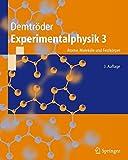 Experimentalphysik, Bd. 3. Atome, Moleküle und Festkörper - Wolfgang Demtröder