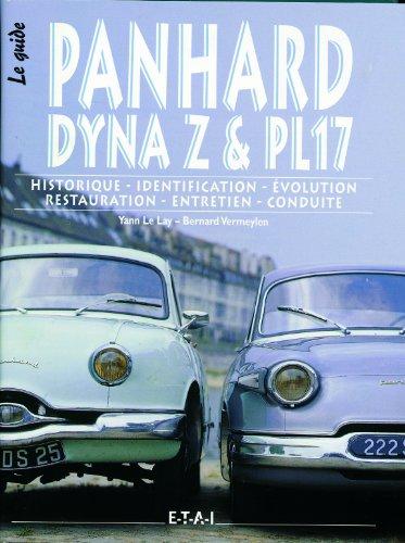 Panhard Dyna Z & PL17 : Historique, identification, évolution, restauration, entretien, conduite par Yann Le Lay, Bernard Vermeylen
