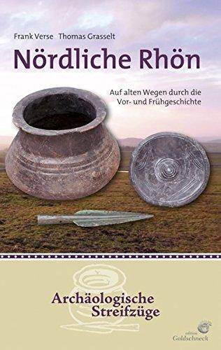 Nördliche Rhön: Auf alten Wegen durch die Vor- und Frühgeschichte