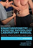 Kinanthropometry and Exercise Physiology Laboratory Manual: Tests, Procedures and Data: Third Edition: Volume 1