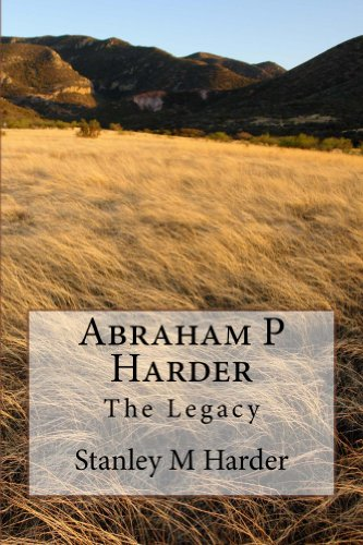 Abraham P Harder The Legacy