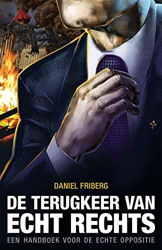 De Terugkeer van Echt Rechts: Een Handboek voor de Echte Oppositie (Dutch Edition)