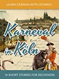 Image de Learn German with Stories: Karneval in Köln – 10 Short Stories for Beginners (Dino lernt Deutsch 3) (German Edition)