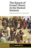 The Return of Grand Theory in the Human Sciences (Canto) by Quentin Skinner (Editor) › Visit Amazon's Quentin Skinner Page search results for this author Quentin Skinner (Editor) (13-Sep-1990) Paperback